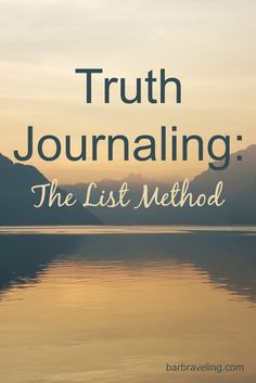 Truth Journaling is a great way to renew your mind. In this post we'll talk about how to truth journal using the list method.