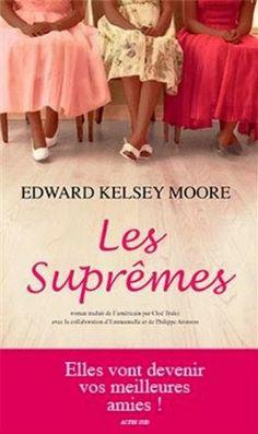 Le Bouquinovore: Les Suprêmes, Edward Kelsey Moore