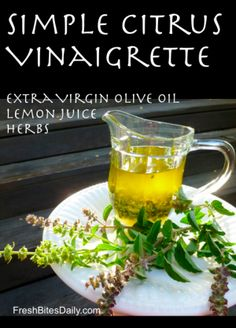 Use the best ingredients you can afford and impress everyone with this super-simple citrus vinaigrette salad dressing