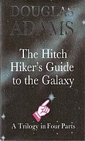 The Hitchhikers Guide - Douglas Adams.