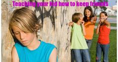 When your kid can't keep friends, it's really hard on everyone. http://www.missomoms.com/teach-your-kid-how-to-keep-friends/