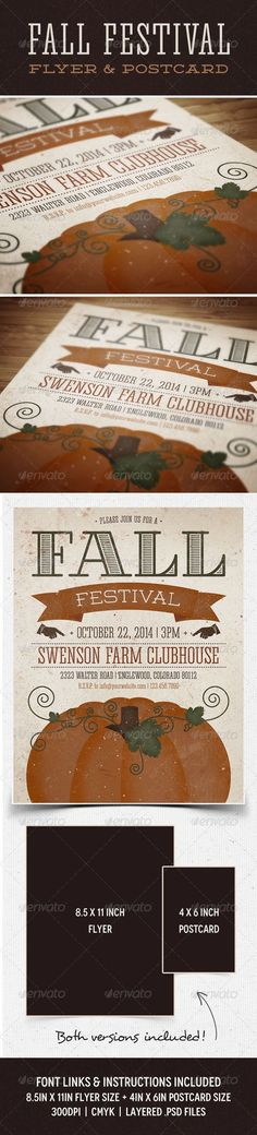 Fall Festival Flyer & Postcard The main file is 8.5×11in, but a smaller, bonus version (4×6in) has also been included. Use as a small handout, or have it professionally printed for a unique & beautiful postcard design.  	 Both versions are 300 dpi, CMYK, and print-ready with a .25in bleed.   .typedepot /corki  .artill.de/blog/2011/12/21/21-free-font-villa-didot/ fontfabric /weston-free-font/     Created: 15August13