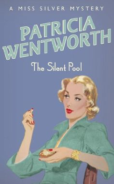 The Silent Pool by Patricia Wentworth: Miss Maud Silver, an elderly former governess with a penchant for knitting, is called to the country house of a famous stage actress to solve a murder.  As with other titles in the Miss Silver series, The Silent Pool has an amusing cast of characters, exciting mystery, and a dash of romance.