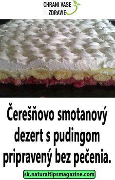 Čerešňovo smotanový dezert s pudingom pripravený bez pečenia. Tiramisu, Ethnic Recipes, Food, Essen, Meals, Tiramisu Cake, Yemek, Eten