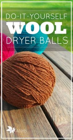 A greener, simpler way to effectively dry your clothes: Learn how to make your own wool dryer balls (and why you want to!)