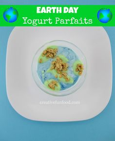 Earth Day Yogurt Parfaits :: A fun, easy and healthy snack for Earth Day! on creativefunfood.com