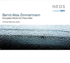 Bernd Alois Zimmermann - Complete Works For Piano Solo