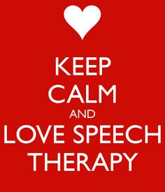 KEEP CALM AND LOVE SPEECH THERAPY