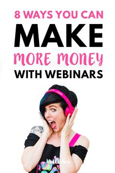 8 Ways You Can Make More Money With Your Blog by Doing Webinars (And you don't even have to be selling anything!) #onlinebusiness #entrepreneur #onlinebusinessgrowth #webinars