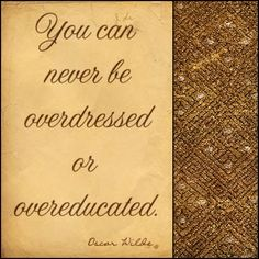 """""""You can never be overdressed or overeducated. Oscar Wilde, Animal Print Rug, Canning, Decor, Decoration, Decorating, Home Canning, Conservation, Deco"""