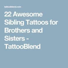 22 Awesome Sibling Tattoos for Brothers and Sisters - TattooBlend