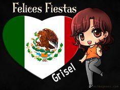 Para ti México Felices Fiestas Patrias Grisel Mis mejores deseos Imágenes Tarjetas Postales con Nombres   Feliz Cumpleaños