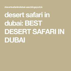 desert safari in dubai: BEST DESERT SAFARI IN DUBAI