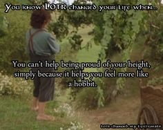YES YES YES!!! this is so me!! i actually have thought this!!!  You know LOTR changed your life when...