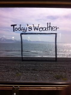 Homer, Alaska Weather...LOL that is awesome!