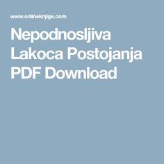 Nepodnosljiva Lakoca Postojanja PDF Download