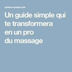 Un guide simple qui te transformera en un pro du massage