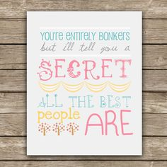 You're Entirely Bonkers - Alice in Wonderland Quote - Graphic Print - Wall Art. $20.00, via Etsy.