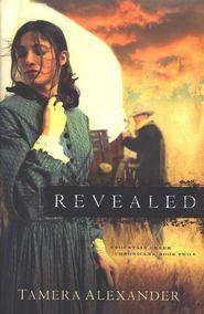 """Revealed"" By: Tamera Alexander     This is my favorite Tamera Alexander book....Ever!"