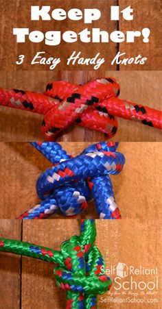 3 easy, handy knots to take care of the majority of situations where you need to secure a rope to an object. #beselfreliant