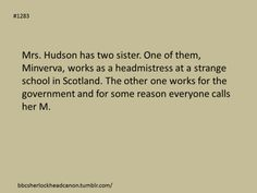 Mrs. Hudson, Minerva McGonagall and M. are all sisters? OMG PERFECT FOR A WRINKLE IN TIME!!!