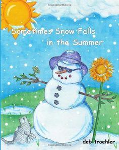 Sometimes Snow Falls in the Summer by Deb Troehler https://www.amazon.com/dp/1481827197/ref=cm_sw_r_pi_dp_x_5cojyb4D0QFN4