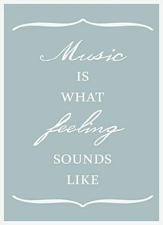 music has always been in my life...thank you mom and dad for paying for all those piano lessons