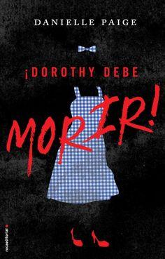 """¡Nueva reseña! """"Dorothy debe morir"""", de Danielle Paige"""