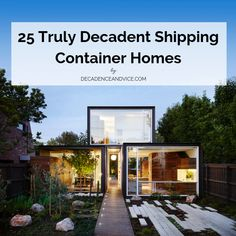 As Aforementioned, Here At Decadence U0026 Vice Are Big Admirers Of Luxury Homes!  The Post Is Intended To Showcase How Shipping Container Homes.