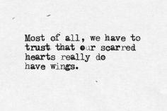 Fly my dear heart. Spread your wings and soar. ❤️
