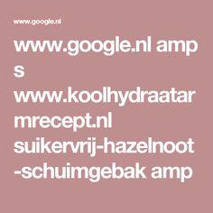 www.google.nl amp s www.koolhydraatarmrecept.nl suikervrij-hazelnoot-schuimgebak amp