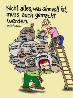 Nicht alles, was sinnvoll ist, muss auch gemacht werden. (Detlef Koenig) Not everything that makes sense must be done. Powerful Motivational Quotes, Motivational Quotes For Students, Business Motivation, Fitness Motivation Quotes, Sarcastic Quotes, Funny Quotes, Dream It Do It, Fitzgerald Quotes, Positive Mantras