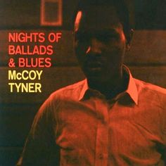 McCoy Tyner - Nights of Ballads & Blues - Blue Note Records