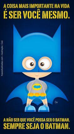 Encontrei essa frase no Facebook, sem autor, com a foto de um guri vestido de Batman. Achei tão bonitinho que resolvi copiar. E agora vou sair para comprar meu bat-uniforme, porque fantasia é para …