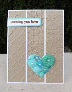 Embossed card - Sending you love - Scrapbook.com - Love the three strips of different raised embossed!