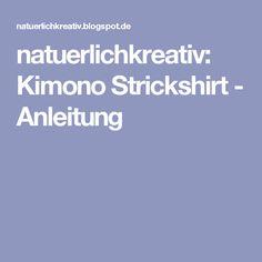 natuerlichkreativ: Kimono Strickshirt - Anleitung