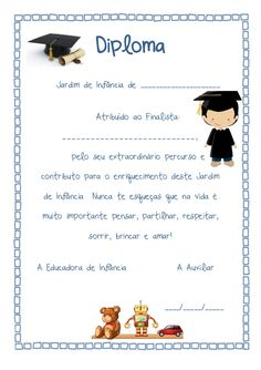 Diploma Jardim de Infância de _____________________ Atribuído ao Finalista: ____________________________, pelo seu extraor... Birthday Gifts For Best Friend, Best Friend Gifts, Kids Math Worksheets, Preschool Activities, Kindergarten Graduation, Certificate Templates, Math For Kids, School Gifts, Activity Centers