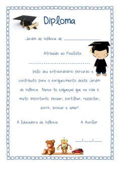 Diploma Jardim de Infância de _____________________ Atribuído ao Finalista: ____________________________, pelo seu extraor...