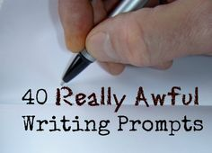 "40 Really Awful Writing Prompts, including ""Tell the story of a six-inch ruler that is possessed by the devil,"" or ""Write a love letter to your favorite toenail."" Seriously side-splitting stuff for the writer who's ready for a reprieve!"