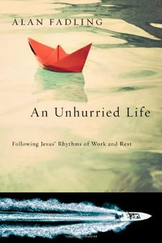 An Unhurried Life: Following Jesus' Rhythms of Work and Rest by Alan Fadling,http://www.amazon.com/dp/0830835733/ref=cm_sw_r_pi_dp_-0e2sb0BR4Z8QY9V