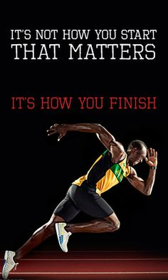 It's Not How You Start That Matters, It's How You Finish