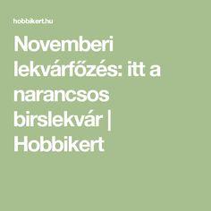Novemberi lekvárfőzés: itt a narancsos birslekvár   Hobbikert