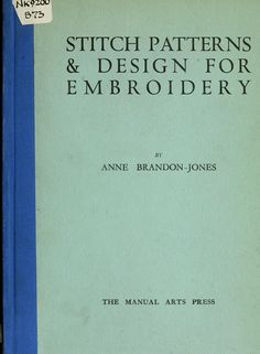 """Stitch Patterns & Design For Embroidery"" (1929) - Online Vintage Instruction Book"