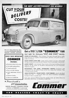 Cut your delivery costs! The ton Commer Van was marketed as the best advertisement on wheels and was produced by Rootes Motor Group. Advertising History, Good Advertisements, Car Advertising, Hillman Husky, Old Lorries, Road Transport, Bus Coach, Old Classic Cars, Commercial Vehicle