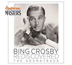 Bing Crosby - Bing Rediscovered: American Masters Soundtrack