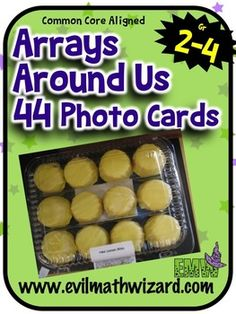 Multiplication Array Task Cards - Arrays Around Us Real Life photos of arrays.  Forty four high quality images. Perfect for math centers to introduce arrays. www.evilmathwizard.com