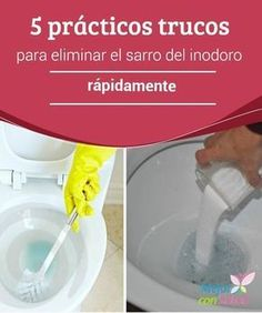 5 prácticos trucos para eliminar el sarro del inodoro rápidamente Las manchas de sarro que se forman en el inodoro suelen ser muy difíciles de eliminar. Descubre 5 interesantes trucos para facilitar esta tarea.