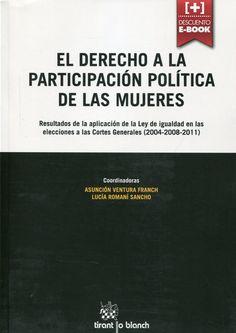El derecho a la participación política de las mujeres.    Tirant lo Blanch, 2014