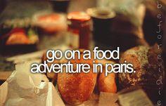 go on a food adventure in paris.