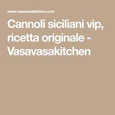 Cannoli siciliani vip, ricetta originale - Vasavasakitchen